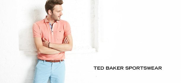 TED BAKER SPORTSWEAR, Event Ends July 20, 9:00 AM PT >