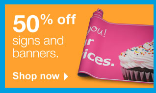 50  percent off signs and banners. Shop now.