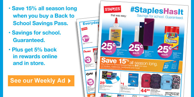 Save 15  percent all season long when you buy a Back to School Savings Pass.  Savings for school. Guaranteed. Plus get 5 percent back in rewards  online and in store. See our Weekly Ad.