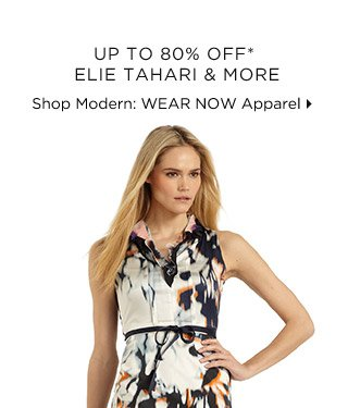 Up To 80% Off* Elie Tahari & More