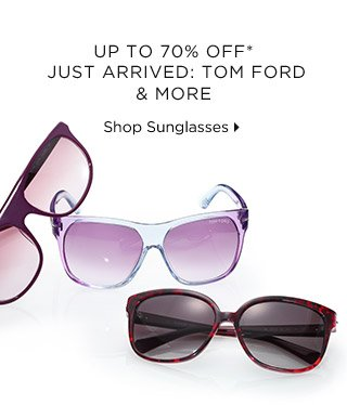 Up To 70% Off* Just Arrived: Tom Ford & More