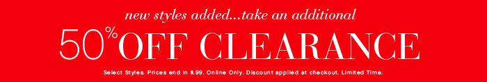 Additional 50% OFF Clearance - New Styles Added!