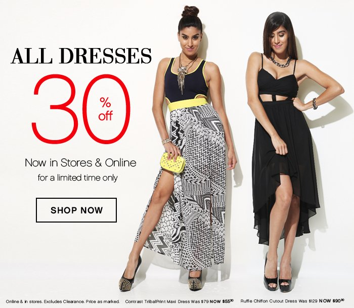 30% OFF ALL Dresses Online and In Stores!