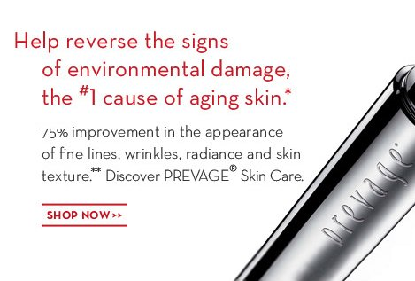 Help reverse the signs of environmental damage, the #1 cause of aging skin.* 75% improvement in the appearance of fine lines, wrinkles, radiance and skin texture.** Discover PREVAGE® Skin Care. SHOP NOW.