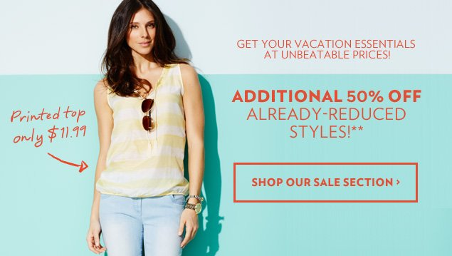 Save now with an additional 50% off already-reduced styles!**