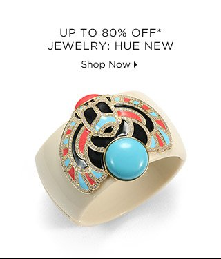 Up To 80% Off* Jewelry: Hue New