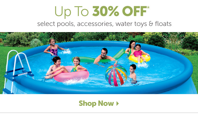 Hurry! Ends July 20th - Up to 30% OFF* select pools, accessories, water toys & floats - Shop Now