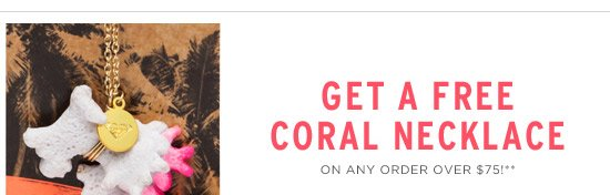 Get a free coral necklace