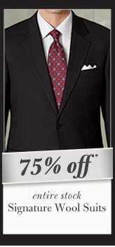 75% OFF* - Signature Wool Suits