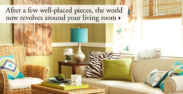 After a few well-placed pieces, the world now revolves around your living room