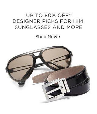 Up To 80% Off* Designer Picks for Him: Sunglasses &  More