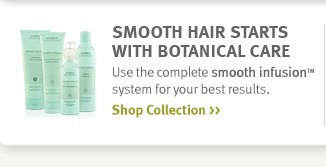 smooth hair starts with botanical care. shop collection