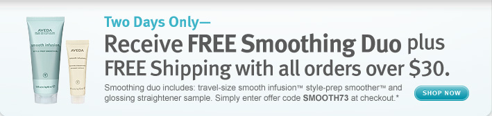 two days only: receive free smoothing duo plus free shipping with all orders over $50. shop now.