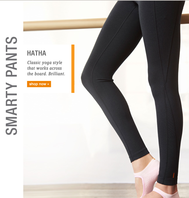 The Hatha Pant. Shop now >