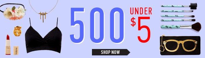 500 Under $50 - Shop Now