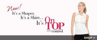 New! It's a Shaper, It's a Shirt...It's On Top and In Control! Shop!