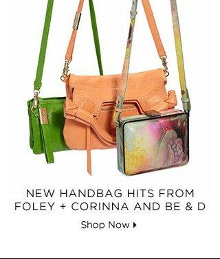 New Handbag Hits From Foley + Corinna And Be & D