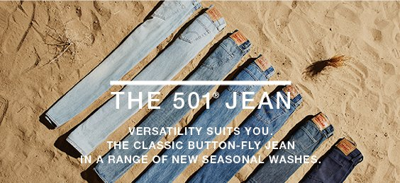 The 501® jean - Versatility suits you. The classic button-fly jean. In a range of new seasonal washes.