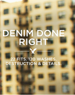 Denim Done Right | 22 Fits. 120 Washes. Destruction & Details.