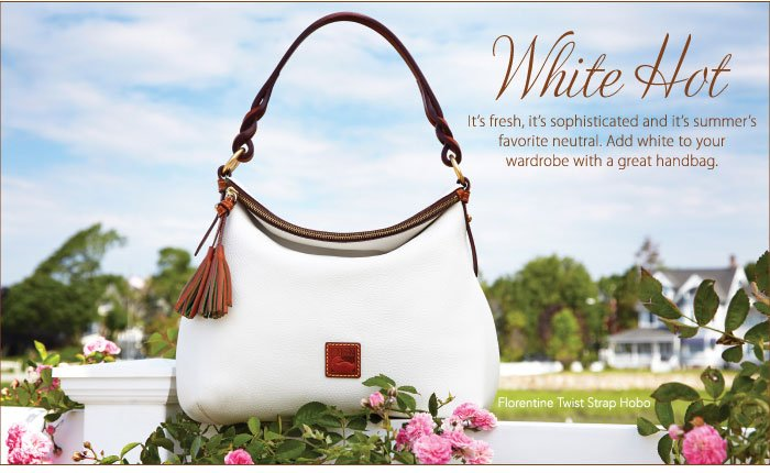 White Hot - It's fresh, it's sophisticated and it's summer's favorite neutral. Add white to your wardrobe with a great handbag.