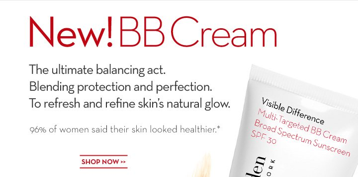 New! BB Cream. The Ultimate balancing act. Blending protection and perfection. To refresh and refine skin's natural glow. 96% of women said their skin looked healthier.* SHOP NOW.