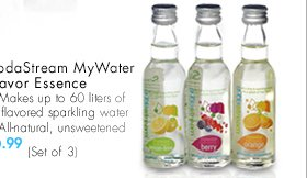 SodaStream My Water Flavor Essence • Makes up to 60 liters of flavored sparkling water • All-natural, unsweetened 9.99 (Set of 3)
