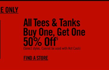 ALL TEES & TANKS BUY ONE, GET ONE 50% OFF