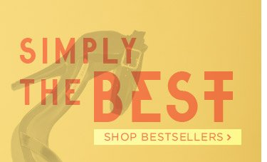 Simply the Best! Shop Bestsellers