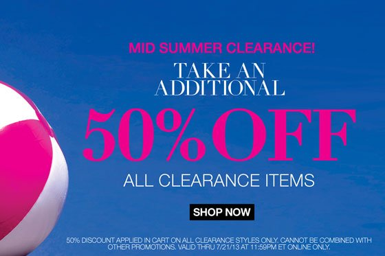 Mid Summer Clearance: Take an Additional 50% Off All Clearance Items