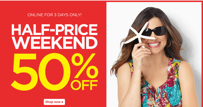 Half-Price Weekend 50% Off