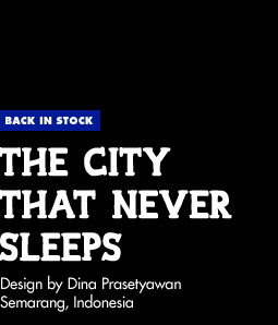 Back in Stock - The City That Never Sleeps - Design by Dina Prasetyawan / Semarang, Indonesia