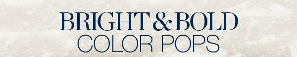 BRIGHT & BOLD | COLOR POPS