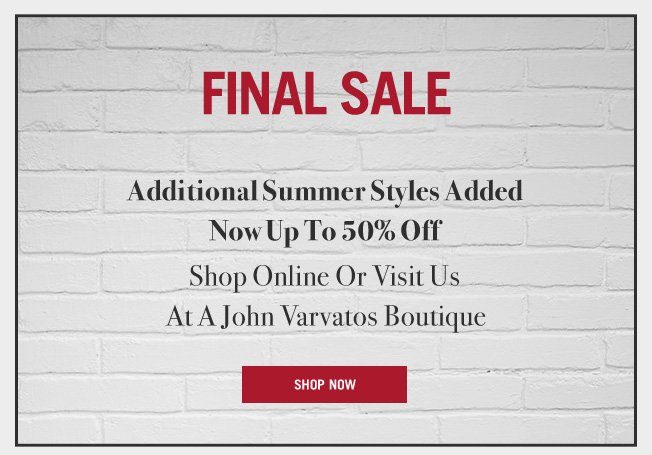 Final Sale - Additional Summer Styles Added
