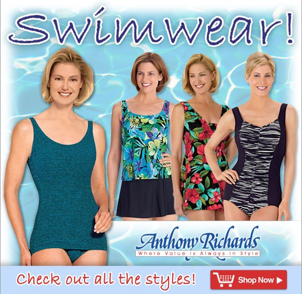 Swimwear from Anthony Richards - Where value is always in style!
