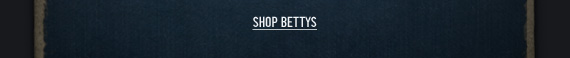 SHOP BETTYS
