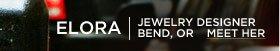Elora | Jewelry Designer | Bend, OR | Meet Her