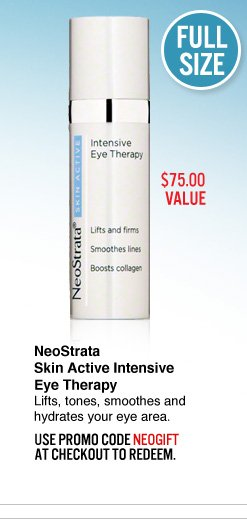 NeoStrata Skin Active Intensive Eye Therapy ($75.00 Value) Lifts, tones, smoothes and hydrates your eye area. Use promo code STYLE13 at checkout to redeem. Pick This>>