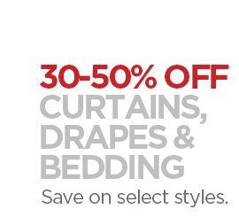 30-50% OFF CURTAINS, DRAPES & BEDDING | Save on select styles.
