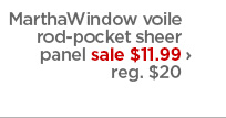 MarthaWindow voile rod-pocket sheer panel sale $11.99 › reg. $20