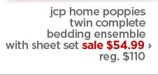 jcp home poppies twin complete bedding ensemble with sheet set sale $54.99 › reg. $110