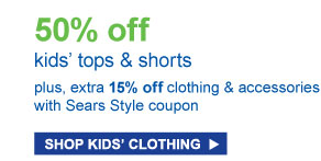50%off kids top & shorts | plus extra 15%off kids clothing & accessories with sears style coupon
