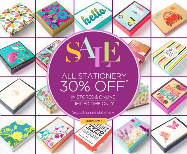 In Stores & Online:  All Stationery On Sale!   Save 30% Off* All Stationery Boxed Note Cards, Stationery & Invitations  *excludes sale stationery  Limited Time Only  Shop in PAPYRUS stores and online at www.papyrusonline.com
