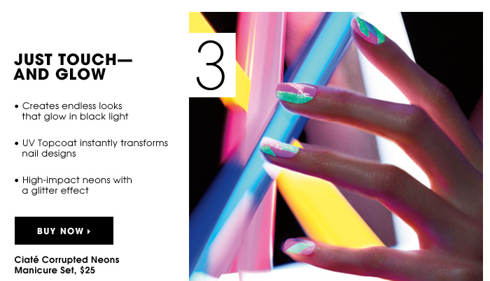 JUST TOUCH - AND GLOW. Creates endless looks that glow in black light. UV Topcoat instantly transforms nail designs. High-impact neons with a glitter effect. Ciate Corrupted Neons Manicure Set, $25