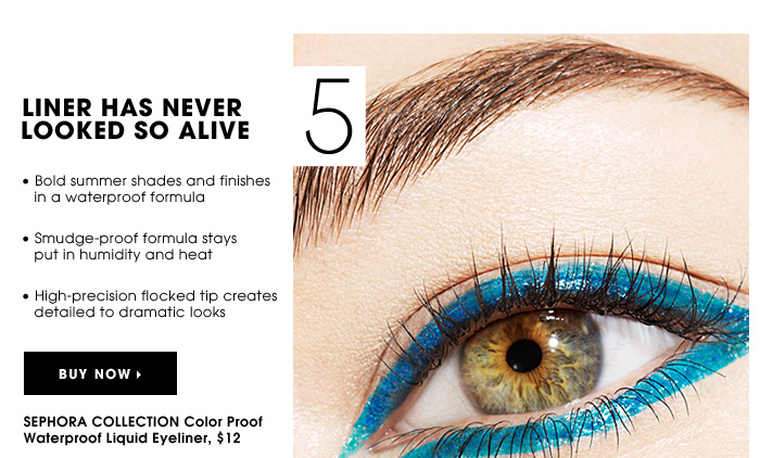 LINER HAS NEVER LOOKED SO ALIVE. Bold summer shades and finishes in a waterproof formula. Smudge-proof formula stays put in humidity and heat. High-precision flocked tip creates detailed to dramatic looks. SEPHORA COLLECTION Color Proof Waterproof Liquid Eyeliner, $12