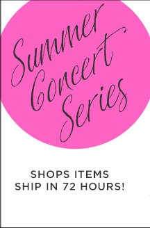 Summer Concert Series. Shops Items Ship in 72 hours!