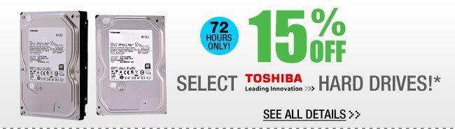 15% OFF SELECT TOSHIBA Hard Drives