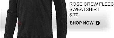 ROSE CREW FLEECE SWEATSHIRT. $70. SHOP NOW »