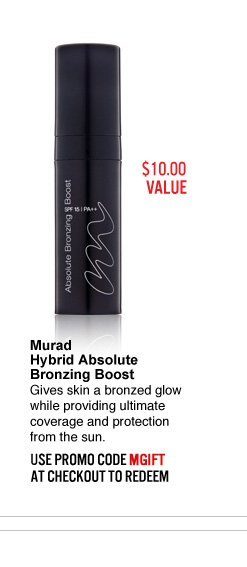 Murad Hybrid Absolute Bronzing Boost Gives skin a bronzed glow while providing ultimate coverage and protection from the sun. Use promo code MGIFT at checkout to redeem Pick This>>