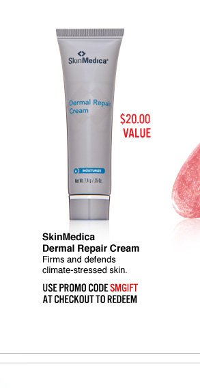 SkinMedica Dermal Repair Cream ($20.00 Value) Firms and defends climate-stressed skin. Use promo code SMGIFT at checkout to redeem Pick This>>