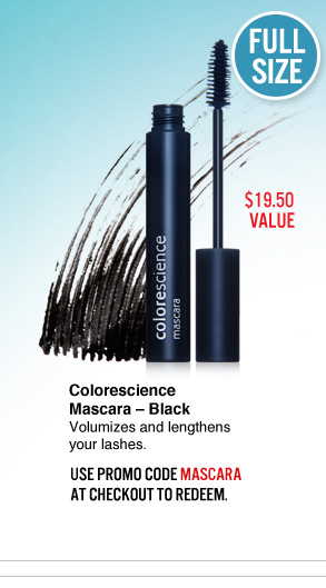 Colorescience Mascara – Black ($19.50 Value) Volumizes and lengthens your lashes.  Use promo code MASCARA at checkout to redeem. Pick This>>